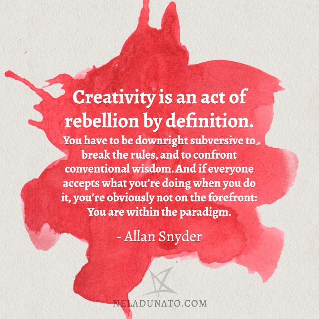 quote-creativity-rebellion-4-blog-710
