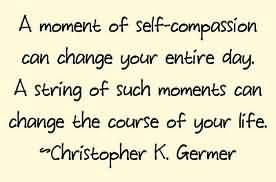 a-moment-of-self-compassion-can-change-your-entire-day-a-string-of-such-moments-can-change-the-course-of-your-life